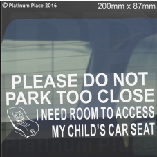 1 x I Need Room To Access My Child's CAR SEAT,Please Do Not Park Too Close-Window Sticker for Car,Van,Truck,Vehicle.Kid,Baby Self Adhesive Vinyl Sign